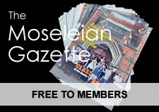 The Moseleian Gazette is delivered free to members